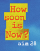"poster for ""How Soon Is Now?"" Exhibition"