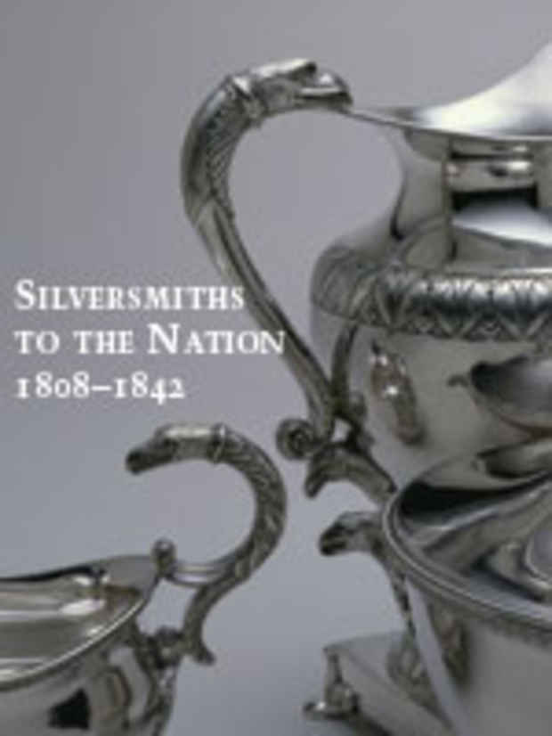 "poster for ""Silversmiths to the Nation: Thomas Fletcher and Sidney Gardiner, 1808–1842"" Exhibition"