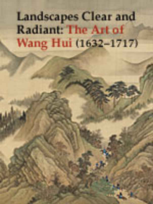 "poster for ""Landscapes Clear and Radiant: The Art of Wang Hui (1632–1717)"" Exhibition"