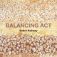 "poster for Debra Ramsay ""Balancing Act"""