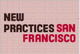"poster for ""New Practices San Francisco"" Exhibition"