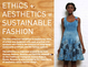 "poster for ""Ethics + Aesthetics = Sustainable Fashion"" Exhibition"