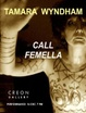 "poster for Tamara Wyndham  ""Performance of Call Femella"""