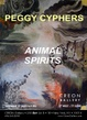 "poster for Peggy Cyphers ""Animal Spirits"""