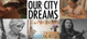 "poster for Chiara Clemente ""Our City Dreams"""