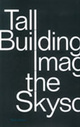 "poster for Scott Johnson ""TALL BUILDING: Imagining the Skyscraper"""