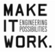 "poster for ""Make It Work. Engineering Possibilities"" Exhibition"