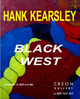 "poster for Hank Kearsley ""Black West"""