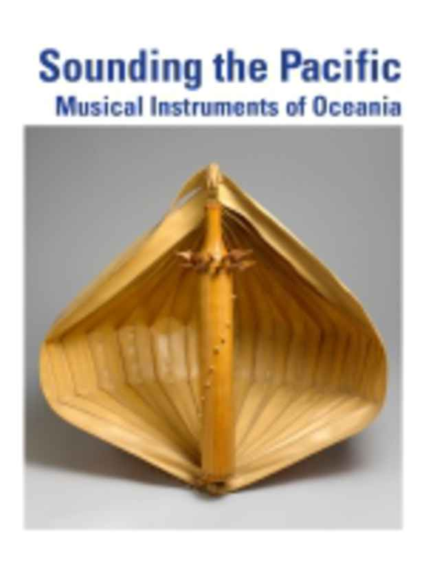 "poster for ""Sounding the Pacific: Musical Instruments of Oceania"" Exhibition"
