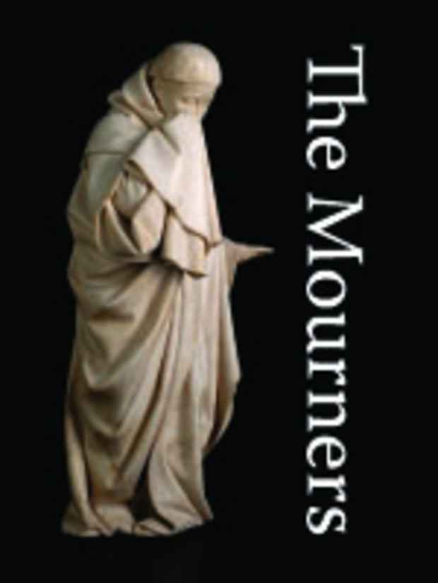 "poster for ""The Mourners: Medieval Tomb Sculptures from the Court of Burgundy"" Exhibition"