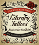 "poster for Eva Talmadge and Justin Taylor ""The Word Made Flesh: Literary Tattoos from Bookworms Worldwide"""