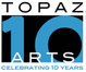 poster for Topaz Arts' 10th Year Celebration on 10/10/10