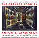 "poster for Anton S. Kandinsky ""The Grenade Room"""