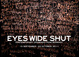 "poster for ""Eyes Wide Shut"" Exhibition"