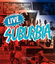 "poster for Anthony Pappalardo and Max G. Morton ""Live...Suburbia!"""