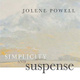 "poster for Jolene Powell ""Simplicity and Suspense"""