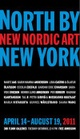 "poster for ""North by New York: New Nordic Art"" Exhibition"