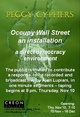 "poster for Peggy Cyphers ""Occupy Wall Street, an Installation and Direct Democracy Environment"""