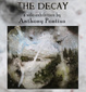"poster for Anthony Pontius ""The Decay"""