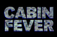"poster for ""Cabin Fever"" Exhibition"