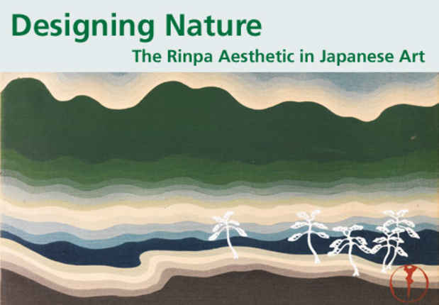"poster for ""Designing Nature The Rinpa Aesthetic in Japanese Art"" Exhibition"