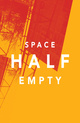 "poster for ""Space Half Empty"" Exhibition"
