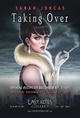"poster for Sarah Joncas ""Taking Over"""