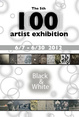 "poster for ""Black & White"" The 5th 100 Artist Exhibition"