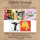 "poster for ""Slightly Strange"" Exhibition"