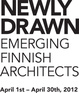 "poster for ""NEWLY DRAWN - Emerging Finnish Architects"" Exhibition"