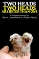 "poster for Theo A. Rosenblum and Chelsea Seltzer ""Two Heads are Better than One"""