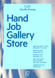 "poster for ""Hand Job Gallery Store"" Exhibition"