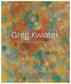 poster for Greg Kwiatek Exhibition