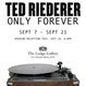 "poster for Ted Riederer ""Only Forever"""