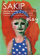 "poster for ""SAKIP =PLAY="" Exhibition"