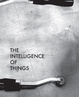 "poster for ""The Intelligence of Things 2013 Parsons MFA Fine Arts Thesis"" Exhibition"