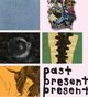 "poster for ""Past, Present, Present"" Exhibition"