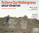 "poster for ""To Deny Our Nothingness"" Exhibition"