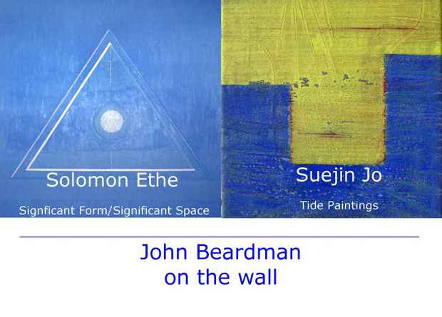 "poster for Solomon Ethe ""Significant Form/Significant Space"" Suejin Jo ""Tide Paintings"" & John Beardman ""On the Wall"""