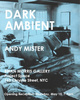 "poster for Andy Mister ""Dark Ambient"""