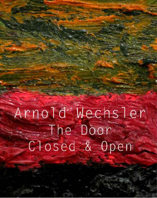 "poster for Arnold Wechsler ""The Door Closed and Open"""