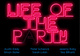 "poster for ""Life of the Party"" Exhibition"