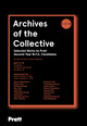 "poster for ""Archives of the Collective Selected works by Pratt Second-Year M.F.A. Candidates"" Exhibition"