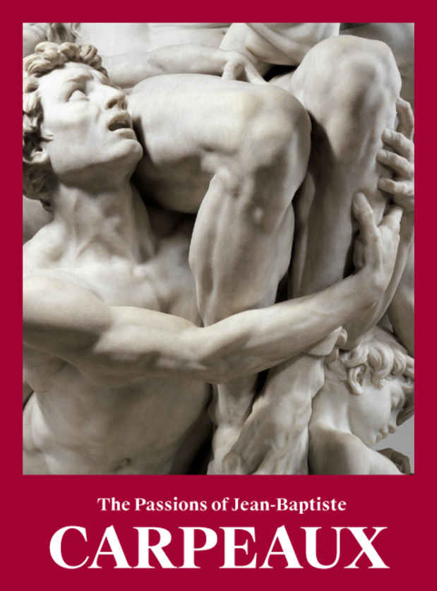"poster for Jean-Baptiste Carpeaux ""The Passions of Jean-Baptiste Carpeaux"""