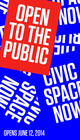 "poster for ""Open to the Public: Civic Space Now"" Exhibition"