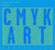 "poster for ""CMYK"" Exhibition"