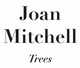 "poster for Joan Mitchell ""Trees"""