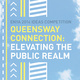 "poster for ""The QueensWay Connection: Elevating the Public Realm"" Exhibition"