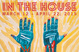 "poster for ""In the House"" Exhibition"
