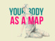 "poster for ""Your Body As A Map"" Exhibition"